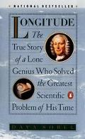 Longitude The True Story of a Lone Genius Who Solved the Greatest Scientific Problem of His ...