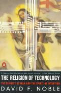 Religion of Technology The Divinity of Man and the Spirit of Invention