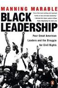 Black Leadership Four Great American Leaders and the Struggle for Civil Rights