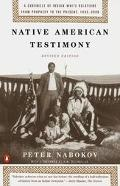 Native American Testimony A Chronicle of Indian-White Relations from Prophecy to the Present...