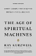 Age of Spiritual Machines When Computer Exceed Human Intelligence