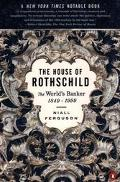 House of Rothschild The World's Banker 1849-1998