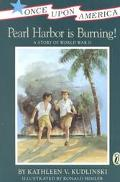 Pearl Harbor Is Burning! A Story of World War II