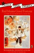 Red Means Good Fortune A Story of San Francisco's Chinatown