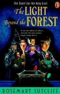 Light Beyond the Forest The Quest for the Holy Grail