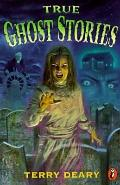 True Ghost Stories - Terry Deary - Paperback