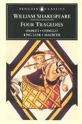 Four Tragedies Hamlet, Othello, King Lear, Macbeth