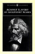Against Slavery An Abolitionist Reader