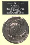 Rise and Fall of Athens Nine Greek Lives