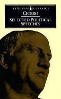 Selected Political Speeches of Cicero on the Command of Cnaeus Pompeius Against Lucius Sergi...