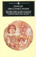 Lives of the Later Caesars The First Part of the Augustan History With Newly Compiled Lives ...