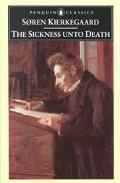 Sickness Unto Death A Christian Psychological Exposition for Edification and Awakening