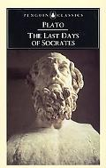 Last Days of Socrates Euthyphro/Apology/Crito/Phaedo