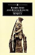 Sunjata Gambian Versions of the Mande Epic by Bamba Suso and Banna Kanute
