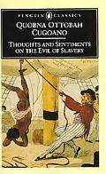 Thoughts and Sentiments on the Evil of Slavery And Other Writings
