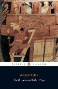 The Persians and Other Plays (Penguin Classics)