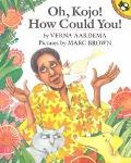 Oh, Kojo! How Could You!: An Ashanti Tale - Verna Aardema - Paperback - REPRINT
