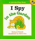 I Spy in the Garden: A Lift-the-Flap Book