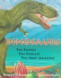 Dinosaurs The Fastest, the Fiercest, the Most Amazing