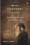 In My Brother's Image Twin Brothers Separated by Faith After the Holocaust
