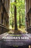 Pandora's Seed: Why the Hunter-Gatherer Holds the Key to Our Survival (Penguin Press Science)