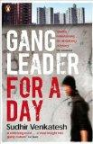 Gang Leader for a Day: A Rogue Sociologist Crosses the Line. Sudhir Venkatesh