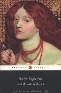 The Pre-Raphaelites: From Rossetti to Ruskin (Penguin Classics)