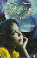 Baby Grand, the Moon in July, and Me - Joyce Annette Annette Barnes - Paperback - REPRINT