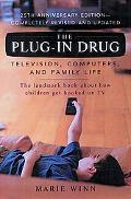 Plug-In Drug Television, Computers and Family Life