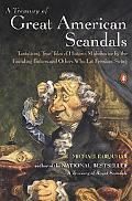 Treasury of Great American Scandals Tantalizing True Tales of Historic Misbehavior by the Fo...
