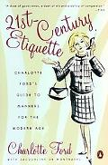 21st Century Etiquette Charlotte Ford's Guide to Manners for the Modern Age