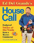 House Whisperer Do-it-yourself Projects and Tricks from the Trade from Master Contarctor Ed ...
