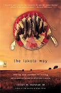 Lakota Way Stories and Lessons for Living, Native American Wisdom on Ethics and Character