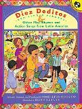Diez Deditos Ten Little Fingers & Other Play Rhymes and Action Songs from Latin America