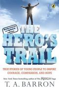 Hero's Trail A Guide for a Heroic Life