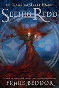 Seeing Redd: The Looking Glass WarsBook Two