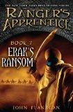 Erak's Ransom: Book Seven (Ranger's Apprentice)