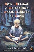 How I Became a Writer and Oggie Learned to Drive