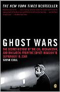 Ghost Wars The Secret History of the CIA, Afghanistan, and bin Laden, from the Soviet Invasi...