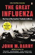 Great Influenza The Story Of The Deadliest Pandemic In History
