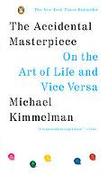 Accidental Masterpiece On the Art of Life and Vice Versa