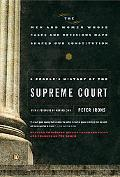 People's History of the Supreme Court The Men and Women Whose Cases and Decisions Have Shape...