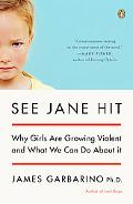 See Jane Hit Why Girls Are Growing More Violent And What We Can Do About It