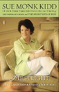 Firstlight The Early Inspirational Writings of Sue Monk Kidd