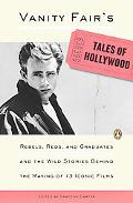 Vanity Fair's Tales of Hollywood: Rebels, Reds, and Graduates and the Wild Stories Behind th...