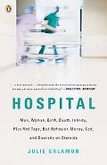 Hospital: Man, Woman, Birth, Death, Infinity, Plus Red Tape, Bad Behavior, Money, God and Di...