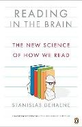 Reading in the Brain : The New Science of How We Read