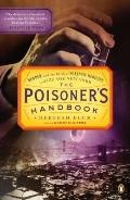 Poisoner's Handbook : Murder and the Birth of Forensic Medicine in Jazz Age New York