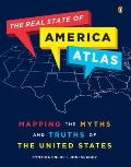 Real State of America Atlas : Mapping the Myths and Truths of the United States