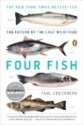 Four Fish : The Future of the Last Wild Food